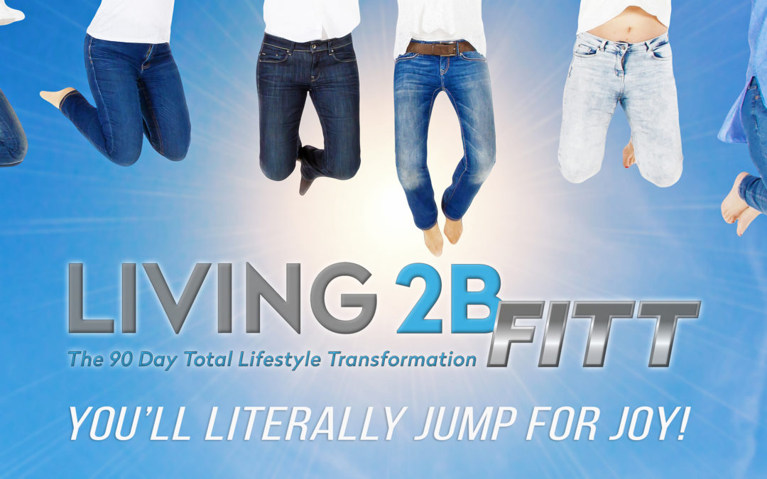 LIVING 2B FITT – The 90 Day Total Lifestyle Transformation Call