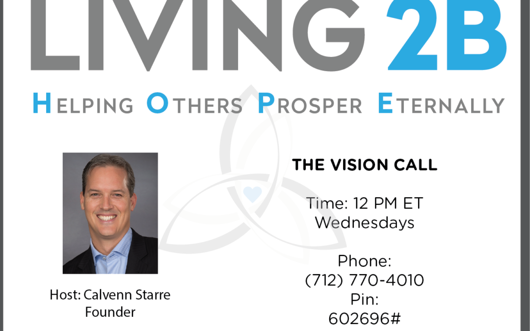 LIVING 2B Vision Call – January 9, 2019